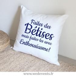 Coussin personnalisé citation Bétises